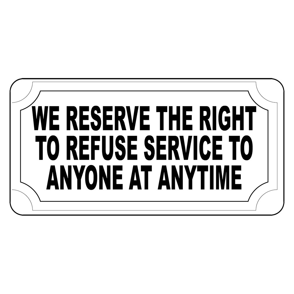 Old Fashioned image with we reserve the right to refuse service to anyone printable sign
