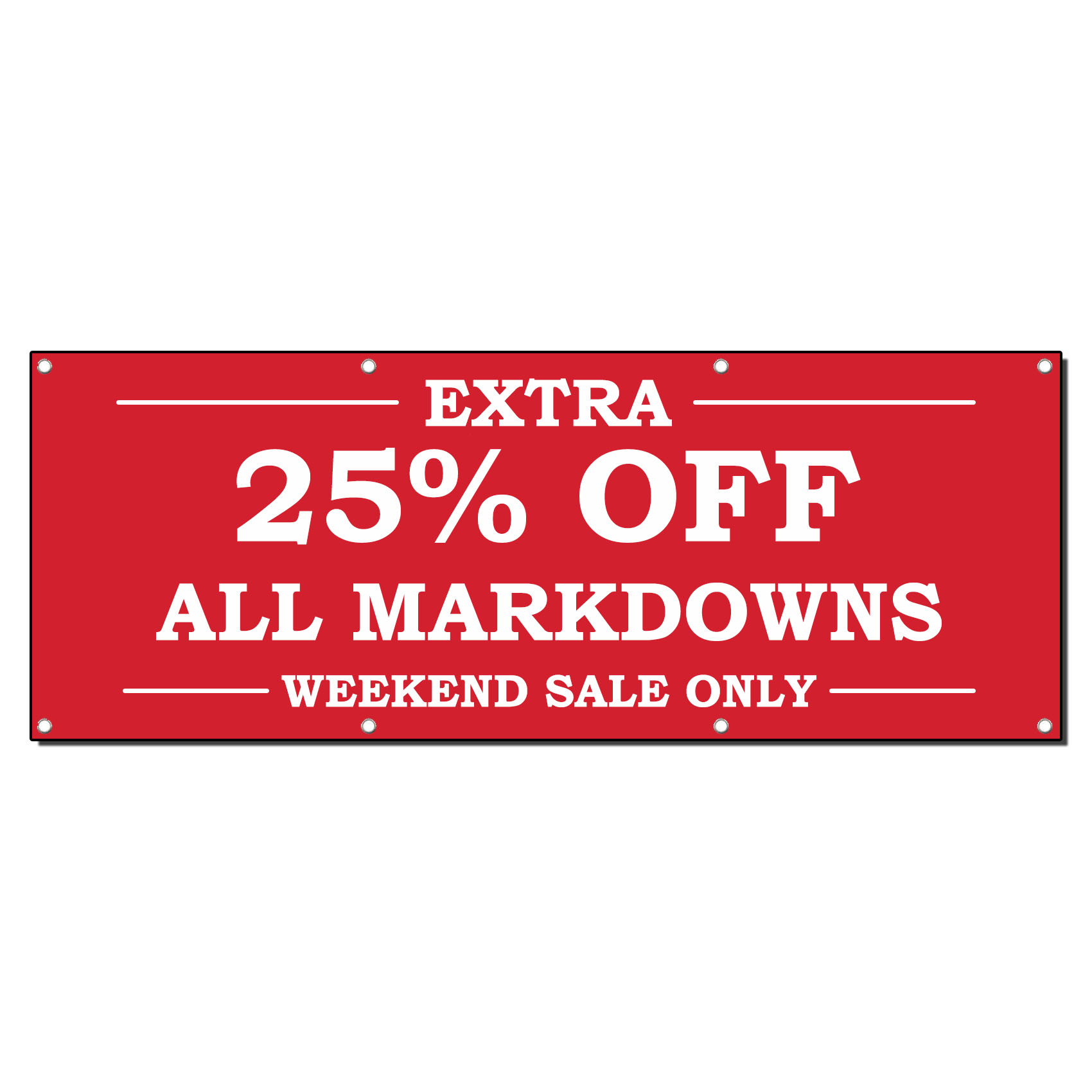 Weekend Sale Banner: EXTRA 25% OFF ALL MARKDOWNS WEEKEND SALE 13oz Vinyl Banner