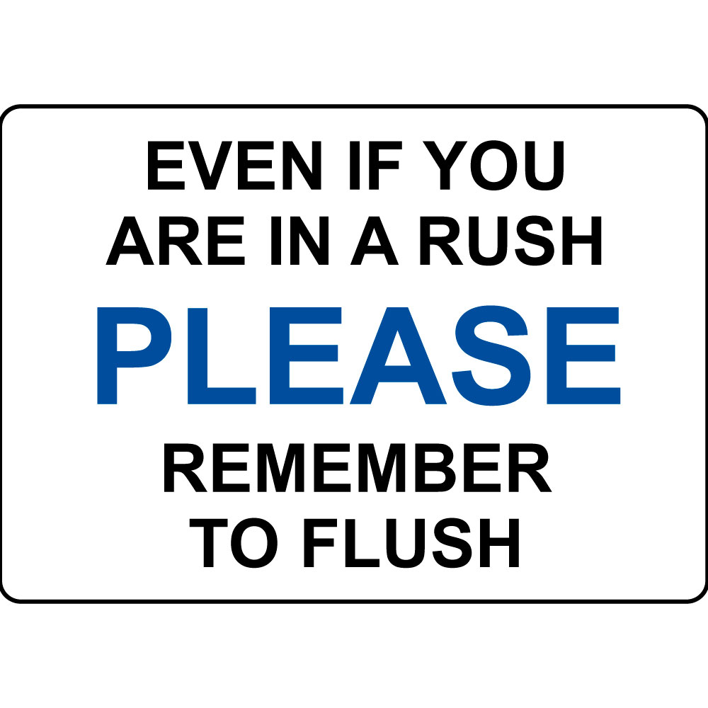 Even If You Are In A Rush Please Remember Flush Aluminum