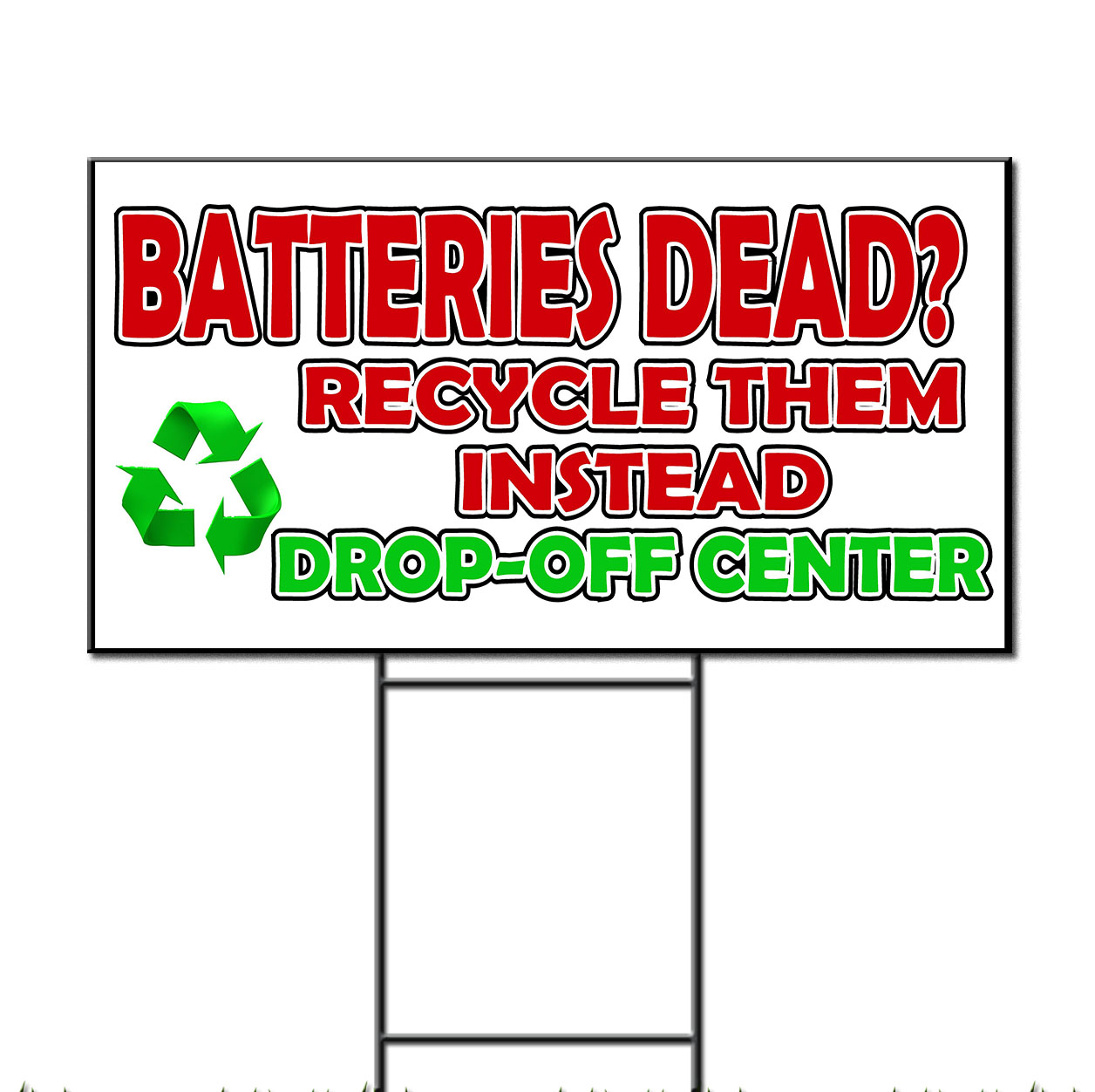 Batteries Dead Corrugated Plastic Yard Sign /FREE Stakes